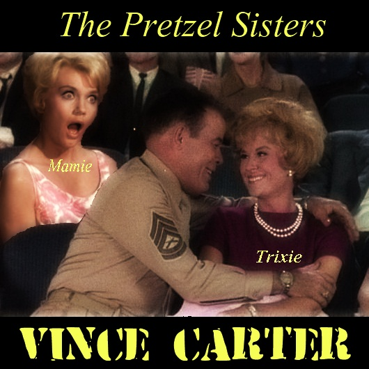 The Pretzel Sisters - Vince Carter